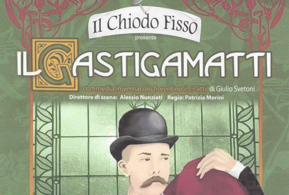 Il Gastigamatti – Commedia in vernacolo fiorentino in 3 atti di Giulio Svetoni
